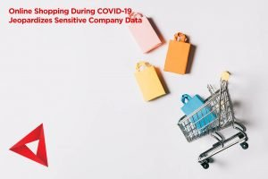 iTecs Promus Online Shopping during Covid 19 Jeopardizes sesntive company data